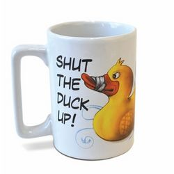 Shut the Duck Up Mug