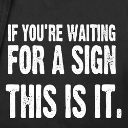Waiting for a Sign Shirt
