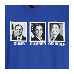 """Dumb, Dumber, ODumber"" T-Shirt"