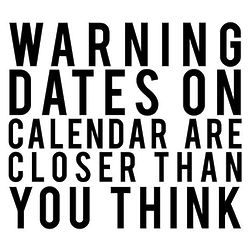 Warning Dates on Calendar are Closer Than You Think Stamp