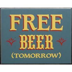 Free Beer Tomorrow Bar Sign