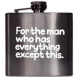 For the Man Who Has Everything Flask