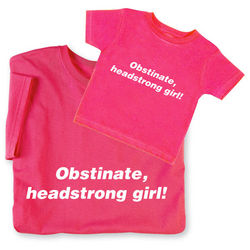 Obstinate, Headstrong Girl Toddler T-Shirt