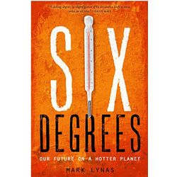 Six Degrees: Our Future on a Hotter Planet Book