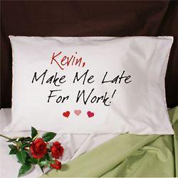 Make Me Late Personalized Pillowcase