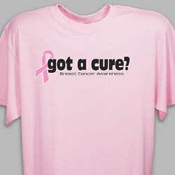 Got A Cure? Breast Cancer Awareness T-Shirt