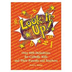 Look It Up Definitions for Catholic Kids and Their Parents Book