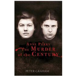 Anne Perry and the Murder of the Century Book
