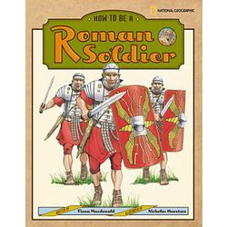 Kid's How to Be a Roman Soldier Book