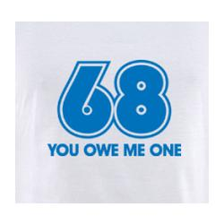68 You Owe Me One T-Shirt