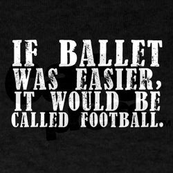 If Ballet Was Easier T-Shirt