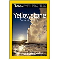 National Geographic Park Profiles - Yellowstone Country Book