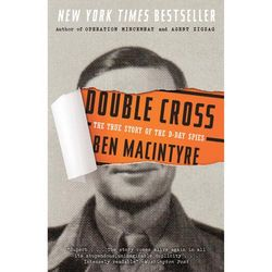 Double Cross: The True Story of the D-Day Spies Book
