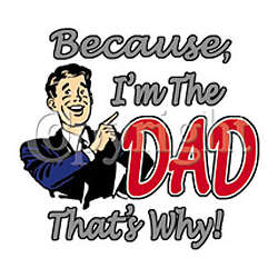 Because I'm The Dad T-Shirt