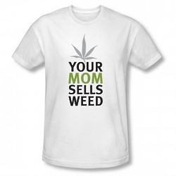 "Weeds ""Your Mom Sells Weed"" T-Shirt"