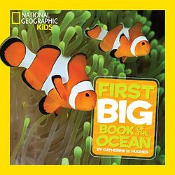 National Geographic Kid's First Big Book of the Ocean