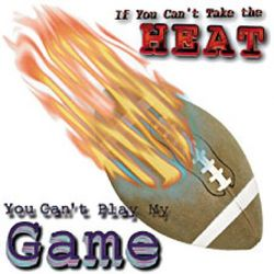 Can't Take the Heat-Football T-Shirt