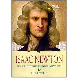 Isaac Newton: The Scientist Who Changed Everything Biography