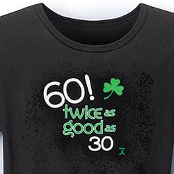 60 - Twice as Good as 30 T-Shirt