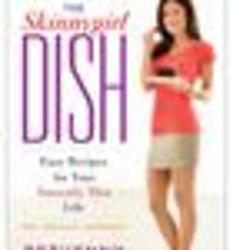 The Skinnygirl Dish - Easy Recipes for Your Naturally Thin Life