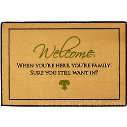 When You're Here You're Family Doormat