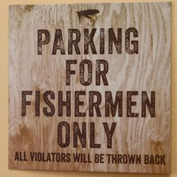 Parking For Fishermen Only Plaque
