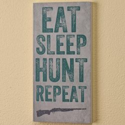 Eat, Sleep, Hunt, Repeat Plaque