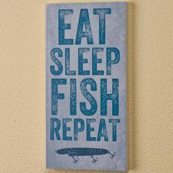 Eat, Sleep, Fish, Repeat Plaque