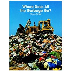 Big Book: Where Does All the Garbage Go?