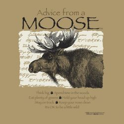 Advice from a Moose T-Shirt