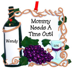 Mommy Needs Time Out Wine Ornament