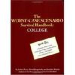 Worst-Case Scenario Survival Handbook - College