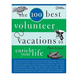 100 Best Volunteer Vacations to Enrich Your Life Book