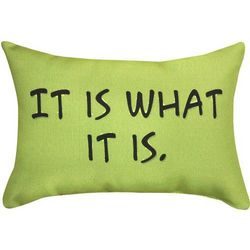 It Is What It Is Pillow