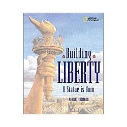 Building Liberty: A Statue is Born Book