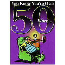 Over The Hill You Know You're Over 50 When