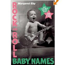 Rock and Roll Baby Names - Over 2,000 Music-Inspired Names Book