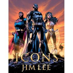 Icons: The DC Comics & Wildstorm Art of Jim Lee Book