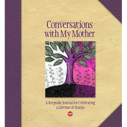 Conversations with My Mother: A Keepsake Journal