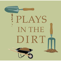 Plays in the Dirt Gardening T-Shirt