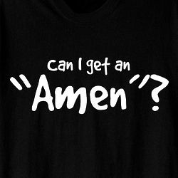 Can I Get an Amen T-Shirt