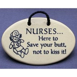Nurses Save Your B*tt Wall Plaque