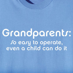 Grandparents Easy to Operate T-Shirt