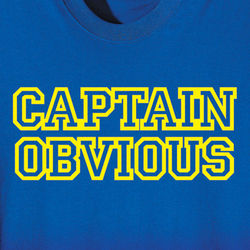 Captain Obvious Shirt