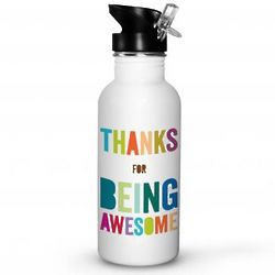 Thanks For Being Awesome Water Bottle