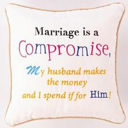 """Marriage is Compromise"" Pillow"