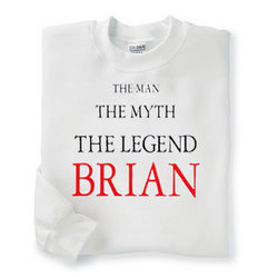 Personalized Man, Myth, Legend Sweatshirt