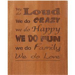 We Do Family Wood Plaque