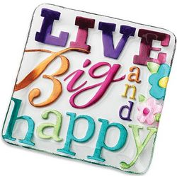 Live Big and Happy Platter