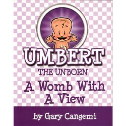 Umbert the Unborn: A Womb With a View Book